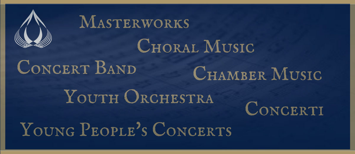 masterworks, choral music, concert band, chamber music, youth orchestra, concerti, young people's concerts