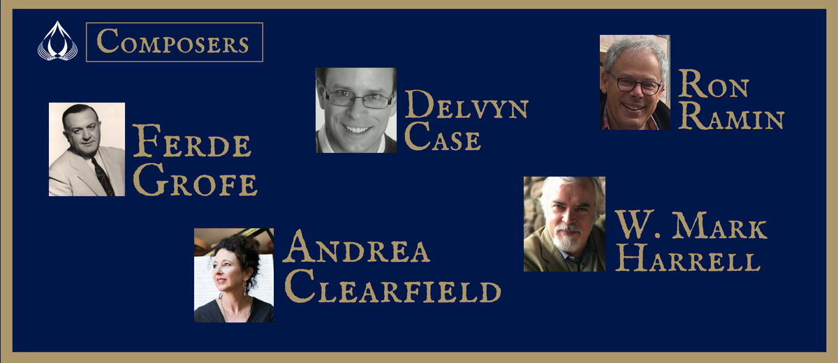 composers: ron ramin, delvyn case, ferde grofe, w. mark harrell, andrea clearfield